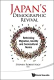 img - for Japan's Demographic Revival: Rethinking Migration, Identity and Sociocultural Norms book / textbook / text book