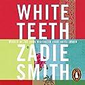 White Teeth Hörbuch von Zadie Smith Gesprochen von: Pippa Bennett-Warner, Ray Panthaki, Lenny Henry, Sagar Arya