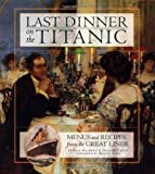 Last Dinner on the Titanic, Rick Archbold and Dana McCauley, 078686303X