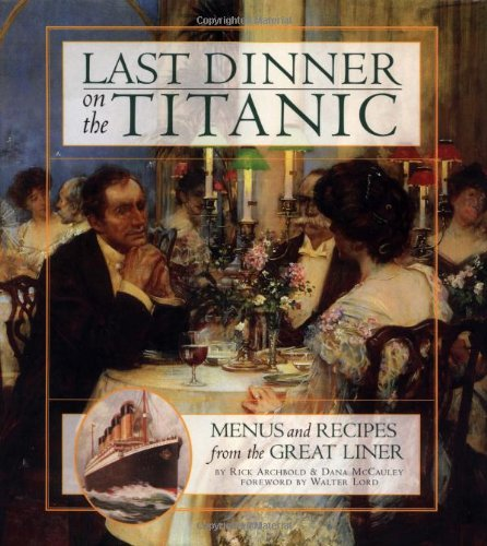 Pdf Transportation Last Dinner On the Titanic: Menus and Recipes from the Great Liner