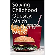 Solving Childhood Obesity: Which Programs Work?