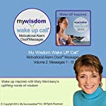 My Wisdom Wake UP Call (R) Motivating Messages. Volume 2 | Mary Morrissey