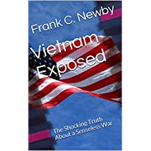 Vietnam Exposed: The Shocking Truth About a Senseless War