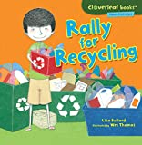 Rally for Recycling (Cloverleaf Books: Planet Protectors)