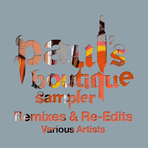 - Paul's Boutique Sampler Remixes & Re-Edits