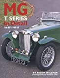 MG T Series in Detail, Paddy Willmer, 0954106369