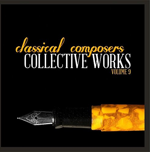 Price comparison product image Classical Composers: Collective Works,  Vol. 9