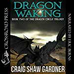 Dragon Waking: The Dragon Circle Trilogy, Book 2 | Craig Shaw Gardner