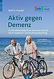 Aktiv gegen Demenz: Fit und selbstständig bis ins hohe Alter mit dem SimA® Gedächtnis- und Psychomotoriktraining