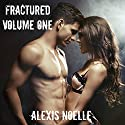 Fractured: Volume One Audiobook by Alexis Noelle Narrated by Ashley Christie