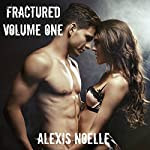 Fractured: Volume One   Alexis Noelle