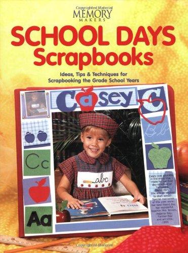 School Days Scrapbooks Memory Makers Memory Makers 9781892127174