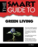 img - for The Smart Guide to Green Living (Smart Guides) book / textbook / text book