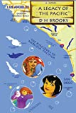 A Legacy of the Pacific, D H Brooks, 0974021296
