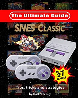 snes classic the ultimate guide to the snes classic edition tips rh amazon com Harvest Moon SNES Guide PlayStation 2 Price Guide