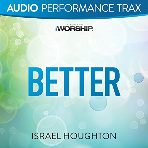 Better [Audio Performance Trax]