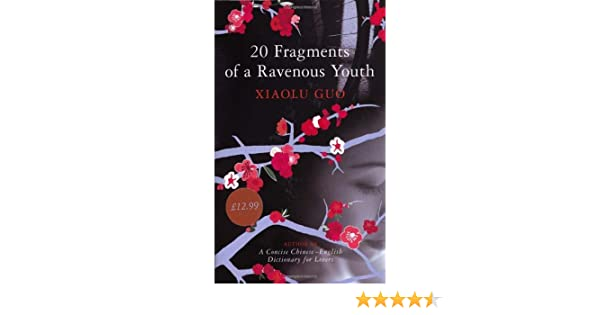 20 Fragments Of A Ravenous Youth - 1st English Edition/1st Printing: Xiaolu Guo: 9780701181550: Amazon.com: Books