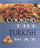 Cooking the Turkish Way: Including Low-Fat and Vegetarian Recipes (Easy Menu Ethnic Cookbooks)