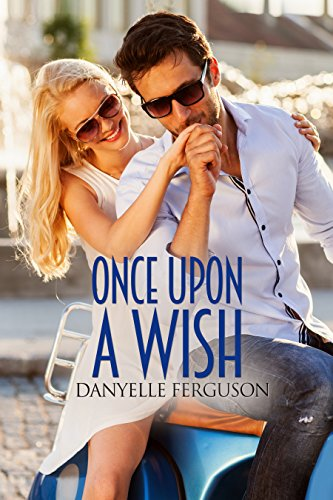 Once Upon a Wish by [Ferguson, Danyelle]