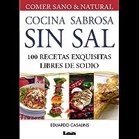Cocina sabrosa sin sal. 100 recetas exquisitas libre