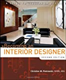 Becoming an Interior Designer, Christine M. Piotrowski and Christine Martucci, 0470114231