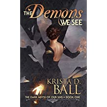 The Demons We See (The Dark Abyss of Our Sins Book 1)