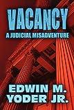 Vacancy, Edwin M. Yoder Jr., 1451278411