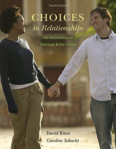 Choices in Relationships: An Introduction to Marriage and the Family by Knox David