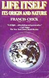 Life Itself, Francis Harry Compton Crick, 0671255630