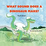 What Sound Does A Dinosaur Make ?