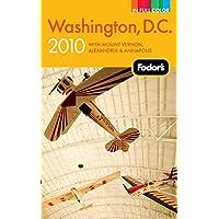 Fodor's Washington, D.C. 2010: with Mount Vernon, Alexandria & Annapolis