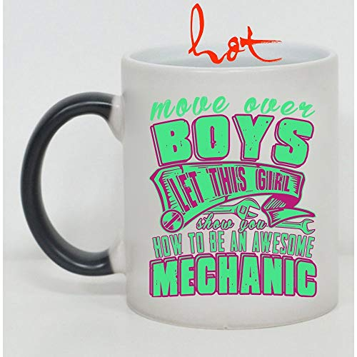 Cute Cup, Move Over Boys Let This Girl Show You How To Be An Awesome Mechanic Change color mug, Magic Coffee Heat Sensitive Mug (Color Changing Mug 11oz) -