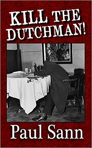 Kill the Dutchman!: The Story of Dutch Schultz