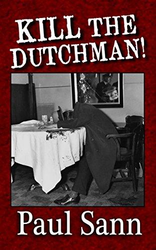 Dispatch the Dutchman!: The Story of Dutch Schultz