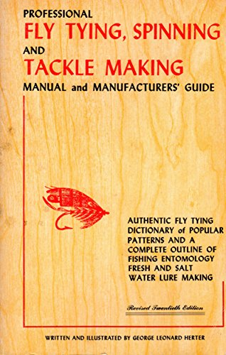 Professional fly tying, spinning, and tackle making manual and manufacturers' guide