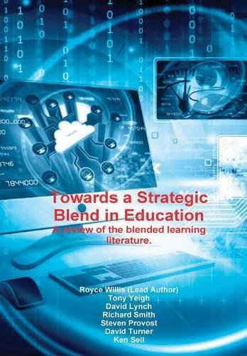 Towards a Strategic Blend in Education: A review of the blended learning literature.