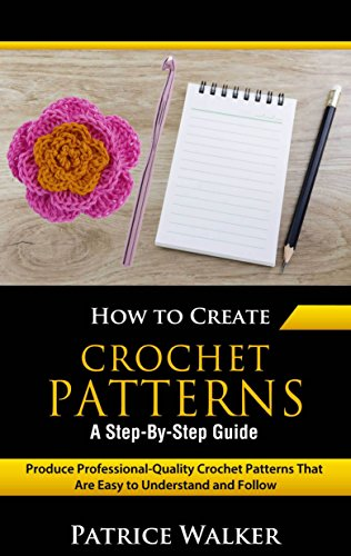 How To Create Crochet Patterns A Step By Step Guide Produce