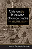 Christians and Jews in the Ottoman Empire : The Abridged Edition, with a New Introduction, Benjamin Braude, 1588268896