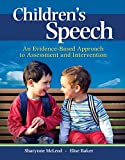 Children's Speech: An Evidence-Based Approach to Assessment and Intervention (What's New in Communication Sciences & Diaorders)