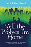 Tell the Wolves I'm Home by Rifka Brunt, Carol (2013) Paperback