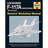 Lockheed F-117A Nighthawk Owners' Workshop Manual