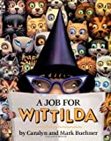 A Job for Wittilda (Picture Puffin Books) by Buehner Caralyn Buehner Mark (2004-07-22) Paperback