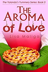 The Aroma of Love (The Yolanda's Yummery Series Book 3)