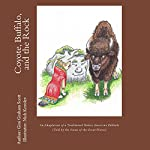 Coyote, Buffalo, and the Rock: An Adaptation of a Traditional Native American Folktale (Told by the Sioux of the Great Plains)   Gini Graham Scott