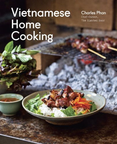 Vietnamese Home Cooking: [A Cookbook] by [Phan, Charles]