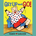 Get Up and Go!  | Nancy Carlson