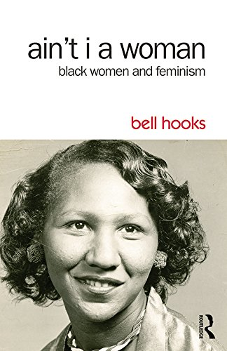 Search : Ain't I a Woman: Black Women and Feminism