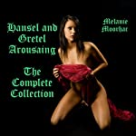 The Hansel and Gretel Arousing Collection Complete: Books 1-20 | Melanie Moorhac