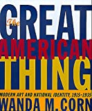 img - for The Great American Thing: Modern Art and National Identity, 1915-1935 book / textbook / text book