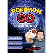 Pokémon GO: Le guide du joueur - Non officiel